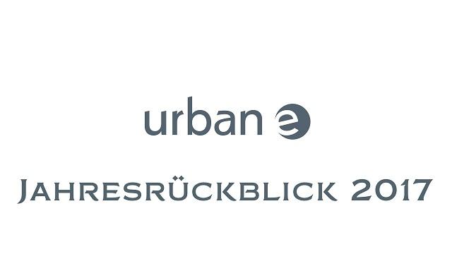 Urban-e  Jahresrückblick 2017